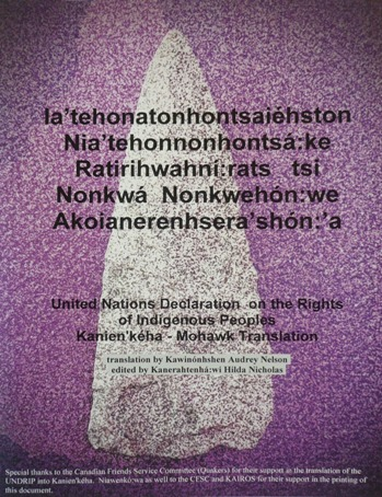 CFSC supported the translation of the UN Declaration on the Rights of Indigenous Peoples into Mohawk