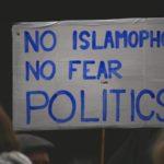"Protest sign reads: ""No Islamophobia. No fear politics"""