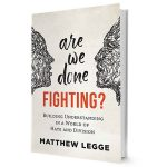 Psychology Today blog Are We Done Fighting?